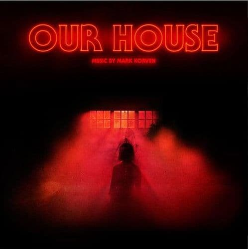 Mark Korven<br>Our House<br>LP, Ltd